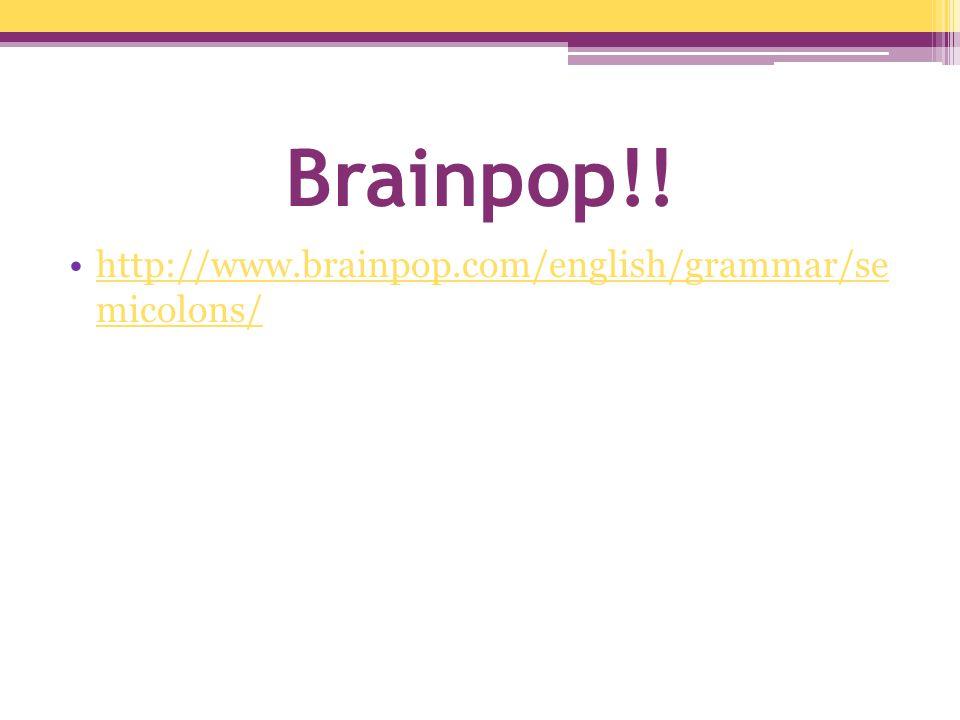 Brainpop!! http://www.brainpop.com/english/grammar/se micolons/http://www.brainpop.com/english/grammar/se micolons/