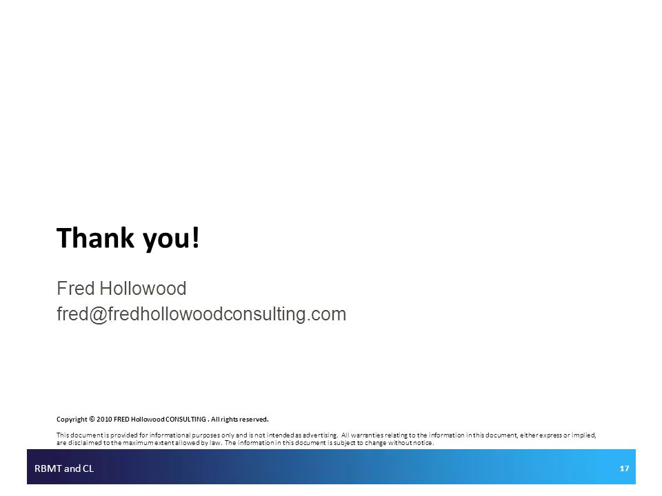 Thank you.Copyright © 2010 FRED Hollowood CONSULTING.