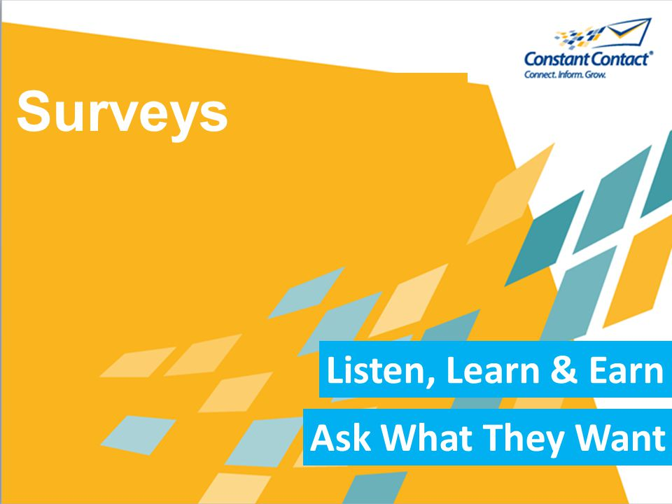 Surveys Listen, Learn & Earn Ask What They Want