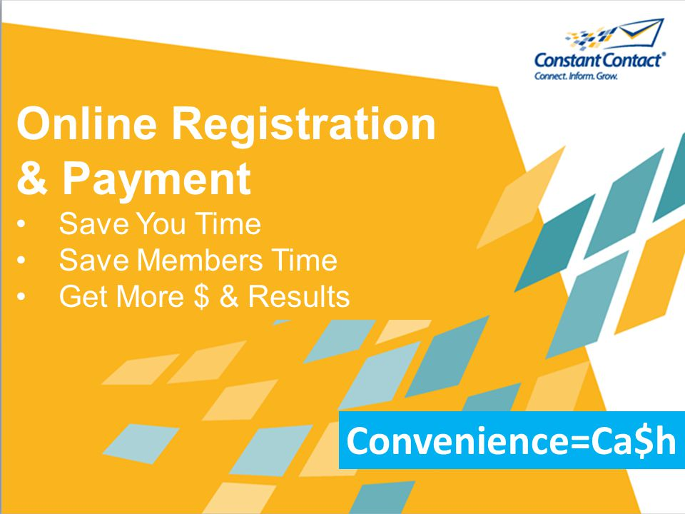 Online Registration & Payment Save You Time Save Members Time Get More $ & Results Convenience=Ca$h