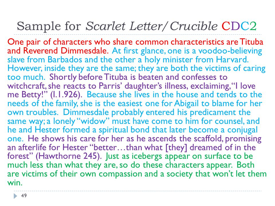 Sample for Scarlet Letter/Crucible CDC2 49 One pair of characters who share common characteristics are Tituba and Reverend Dimmesdale.