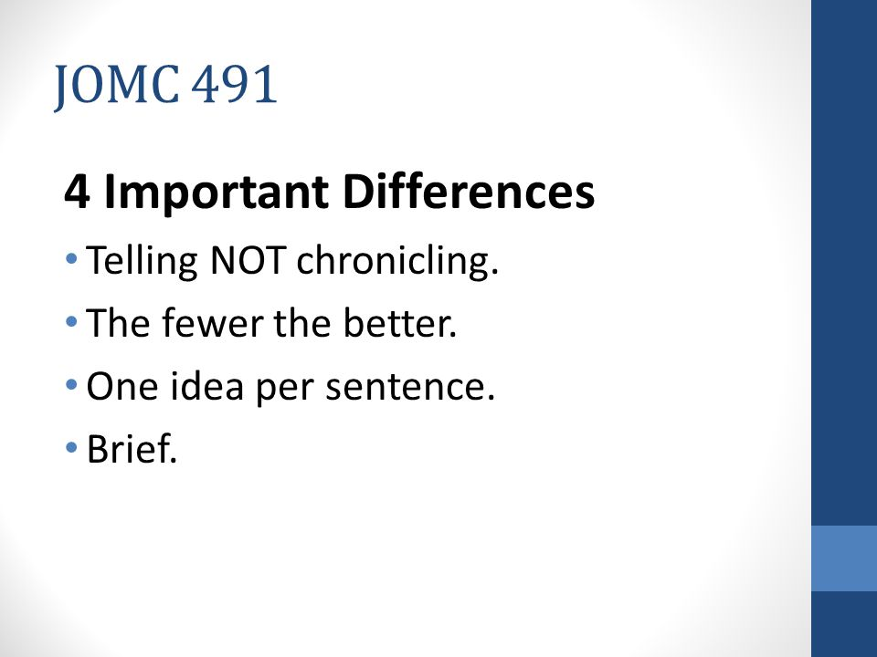 JOMC 491 4 Important Differences Telling NOT chronicling.