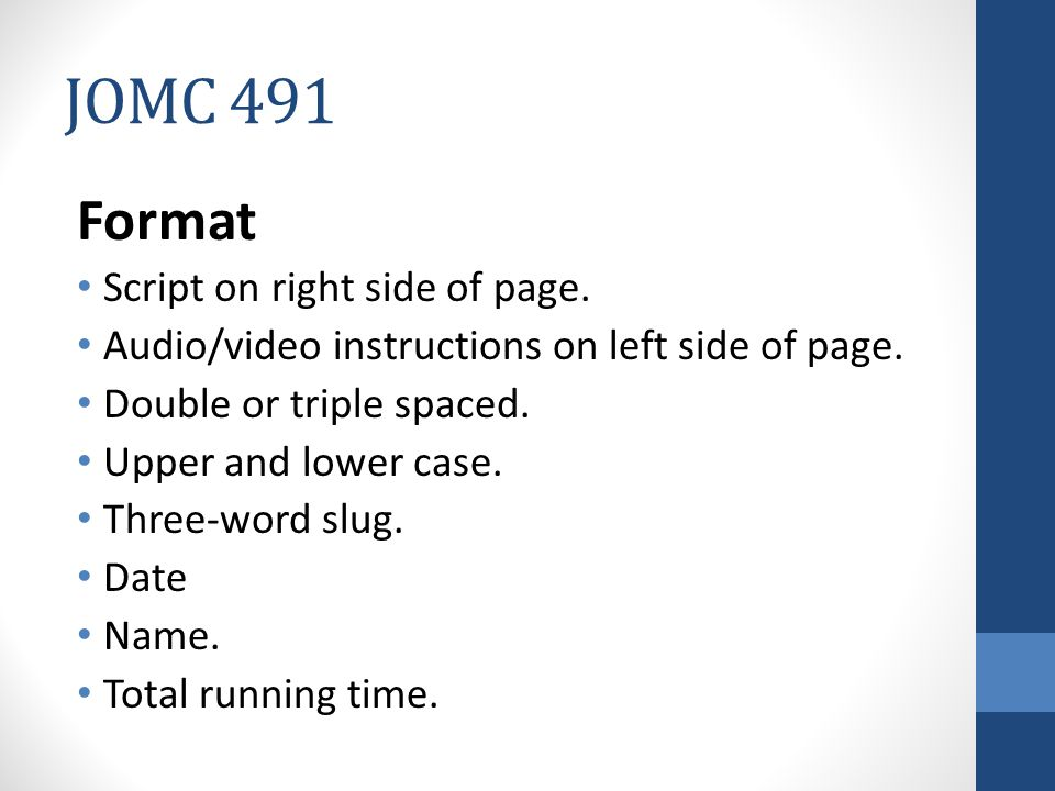 JOMC 491 Format Script on right side of page.Audio/video instructions on left side of page.