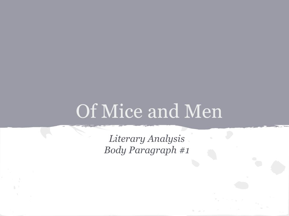 Of Mice and Men Literary Analysis Body Paragraph #1
