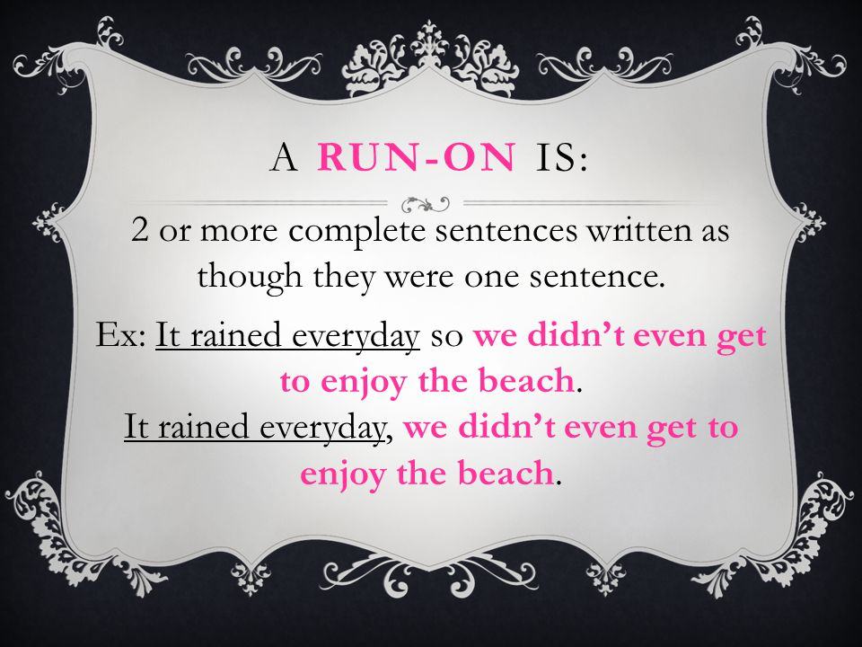 MAKING A COMPOUND SENTENCE:  Semicolon – I love English class ; it is the best.