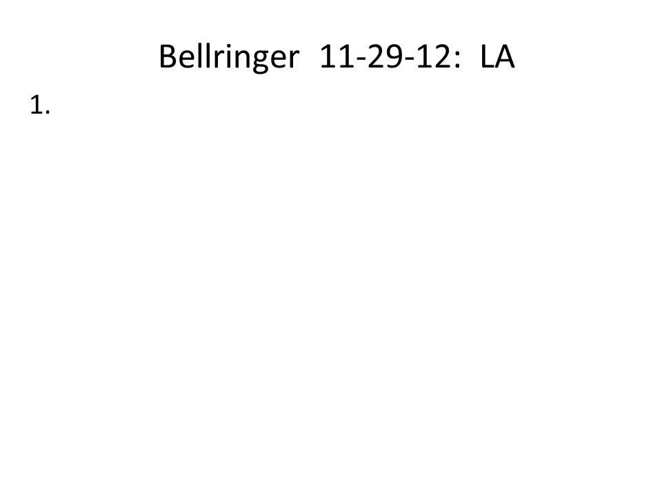 Bellringer 11-29-12: LA 1.