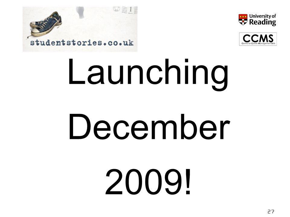 Launching December 2009! 27