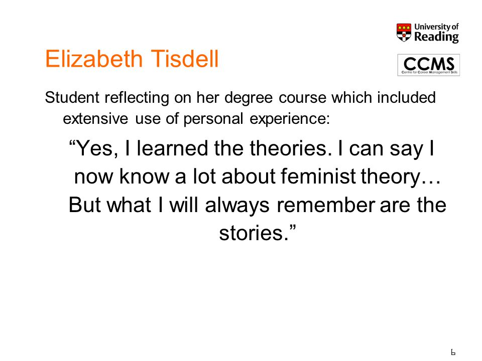 Elizabeth Tisdell Student reflecting on her degree course which included extensive use of personal experience: Yes, I learned the theories.