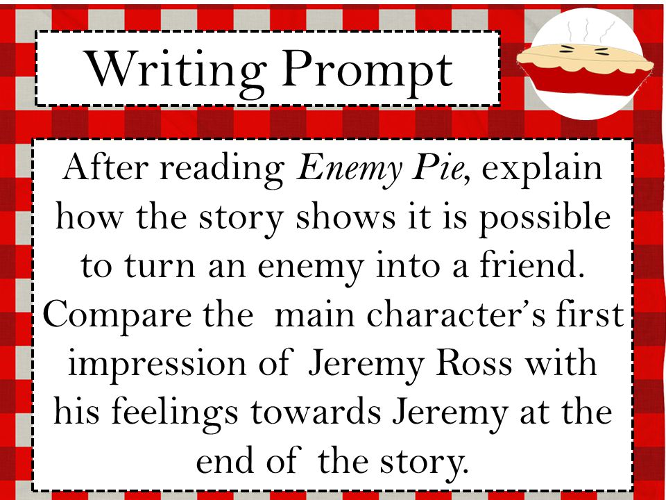 After reading Enemy Pie, explain how the story shows it is possible to turn an enemy into a friend.