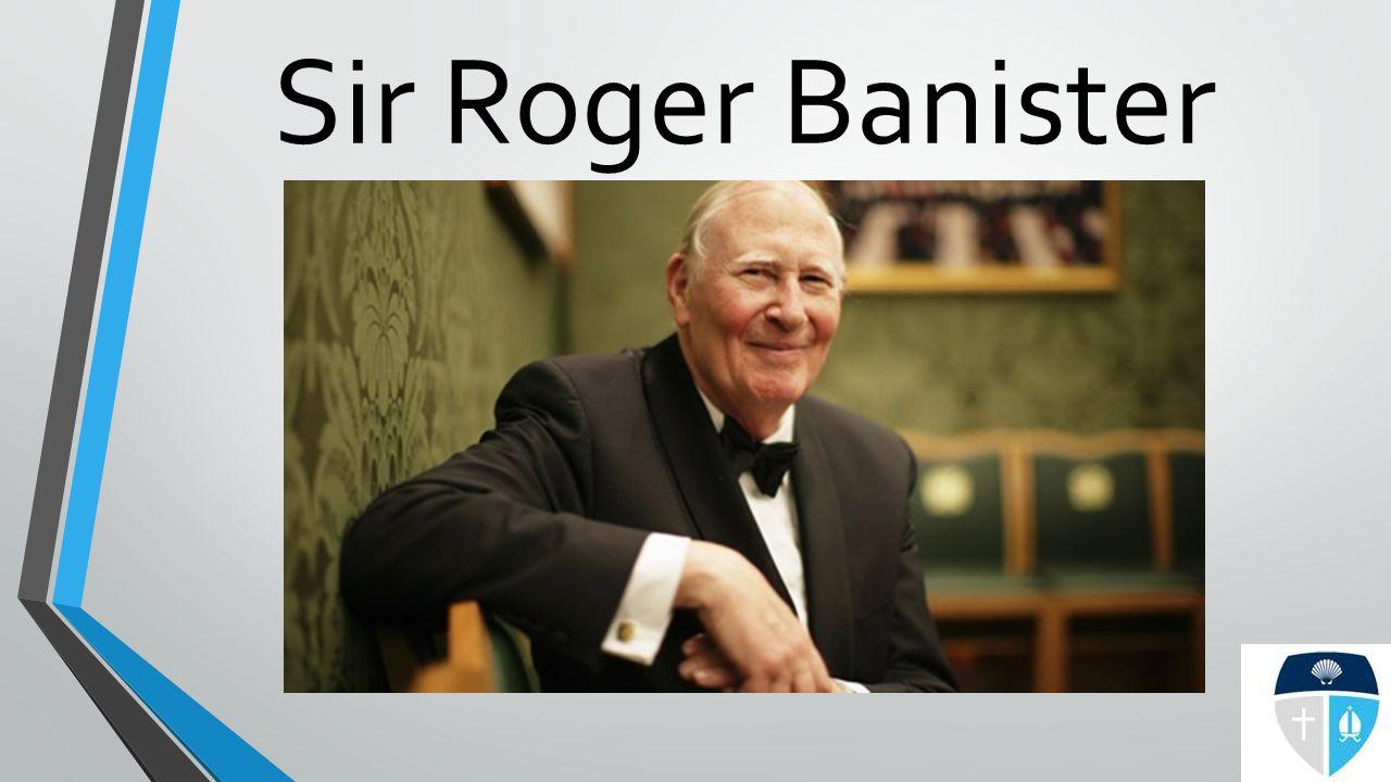 Sir Roger Banister