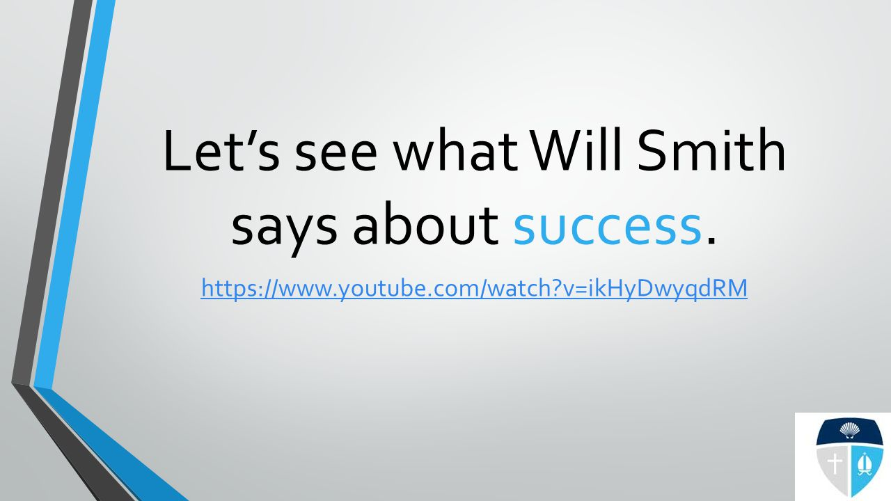 Let's see what Will Smith says about success. https://www.youtube.com/watch?v=ikHyDwyqdRM