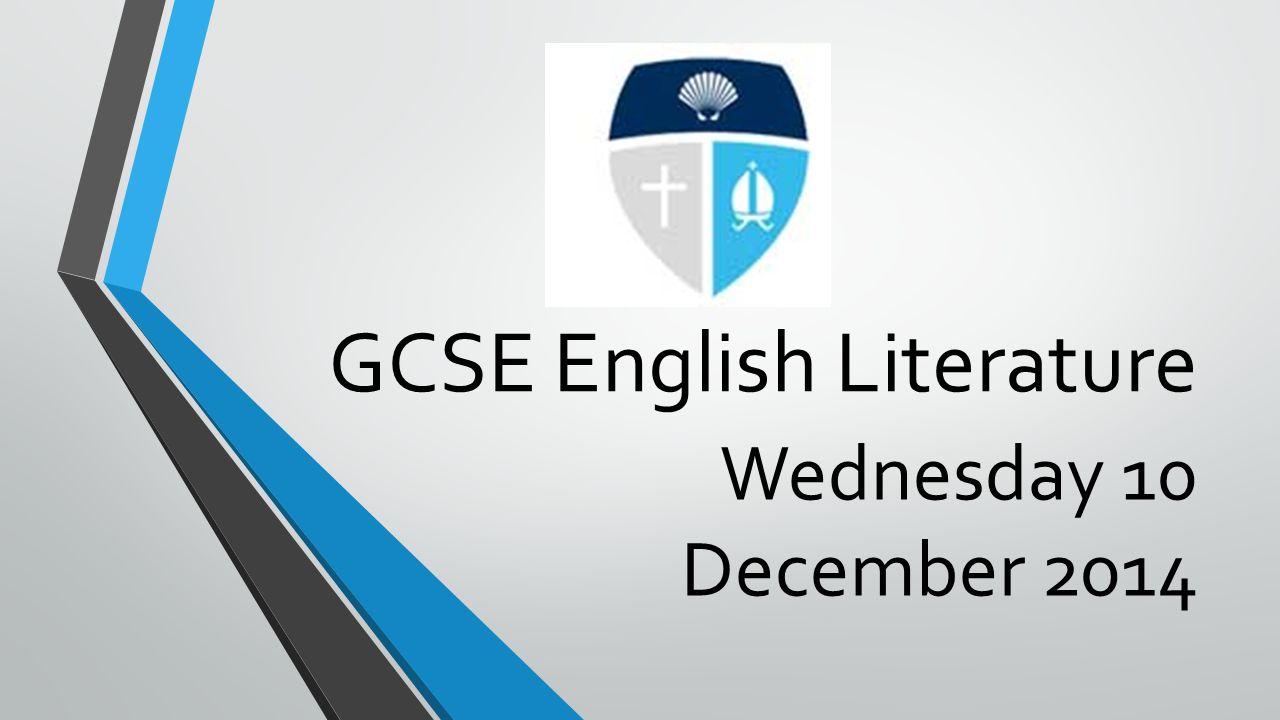 GCSE English Literature Wednesday 10 December 2014