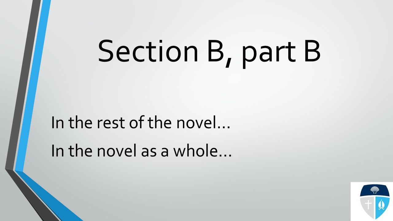 Section B, part B In the rest of the novel… In the novel as a whole…