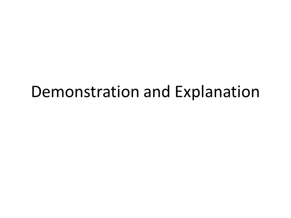 Demonstration and Explanation
