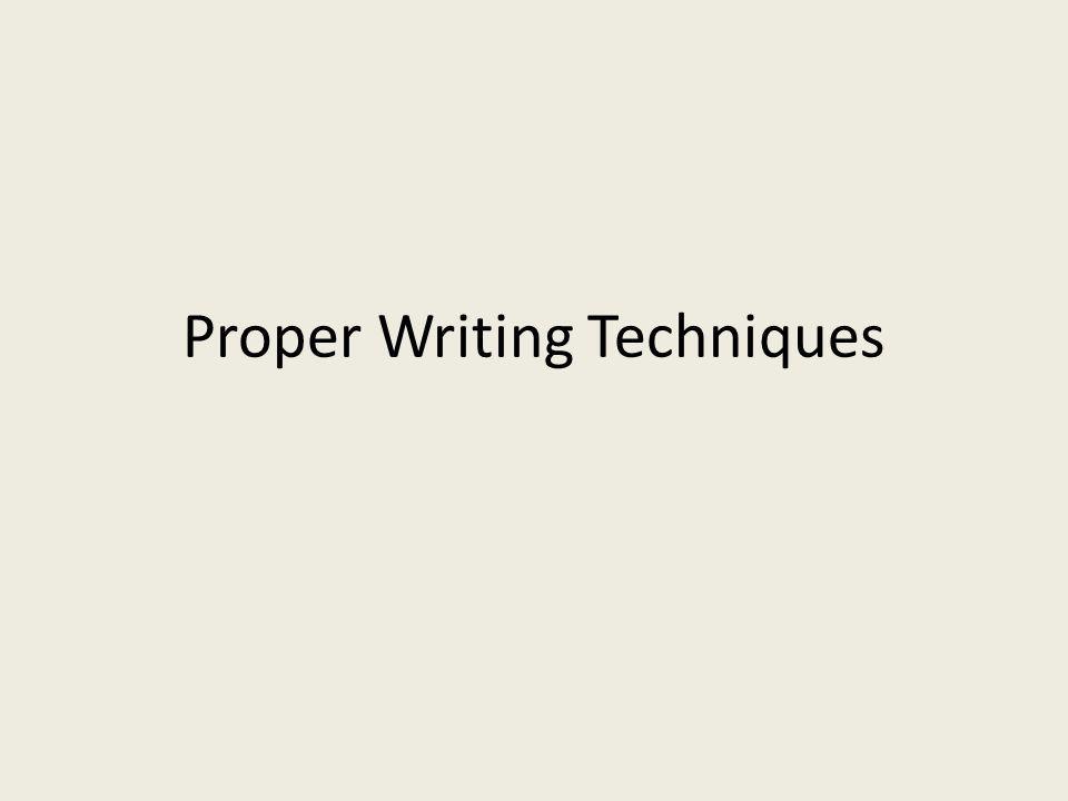 Proper Writing Techniques