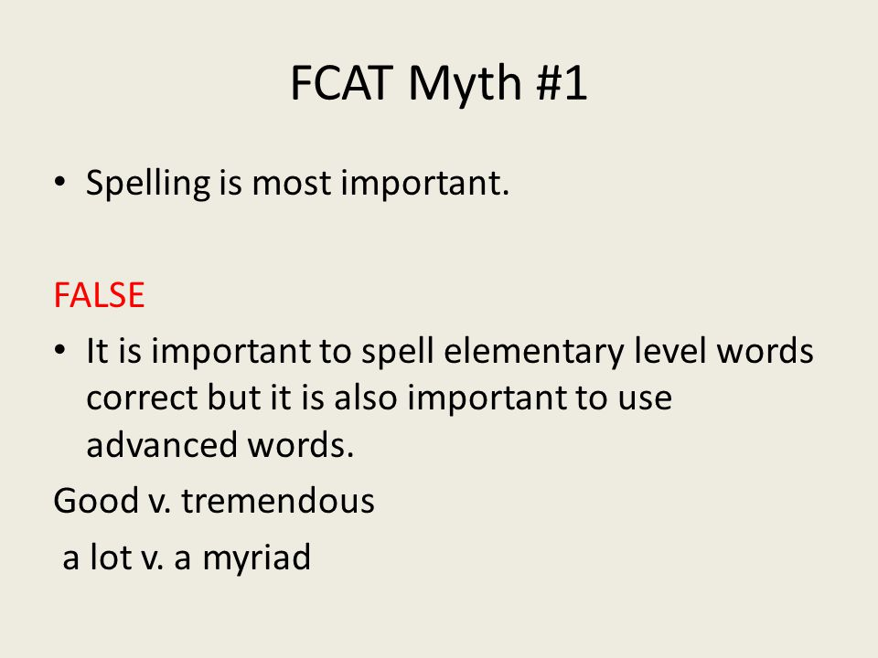 FCAT Myth #1 Spelling is most important.