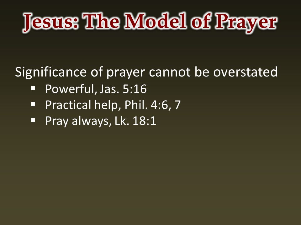 Significance of prayer cannot be overstated  Powerful, Jas.