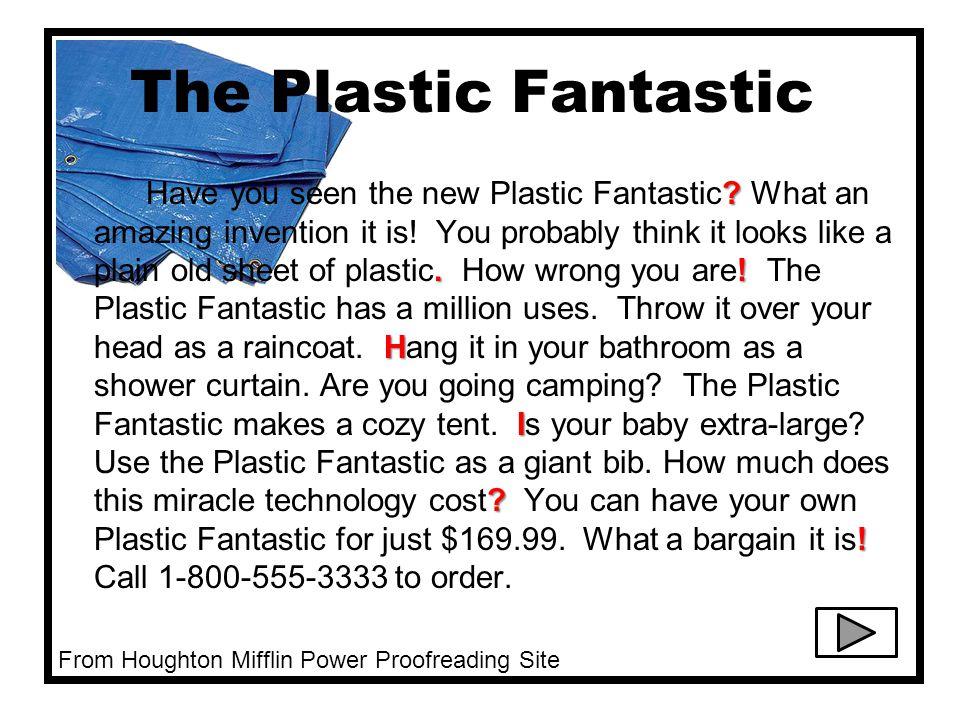 The Plastic Fantastic .. H I . Have you seen the new Plastic Fantastic.