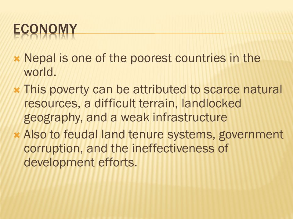  Nepal is one of the poorest countries in the world.