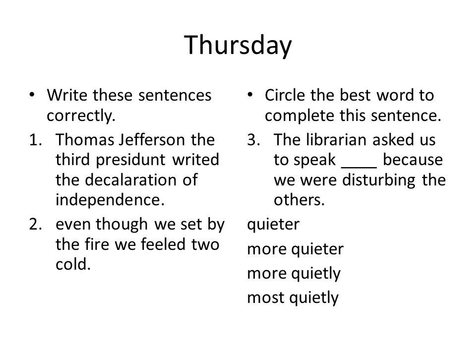 Thursday Write these sentences correctly.