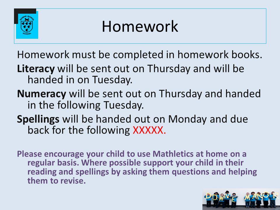 Homework Homework must be completed in homework books.
