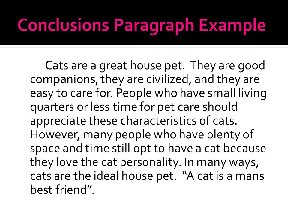 Cats are a great house pet.