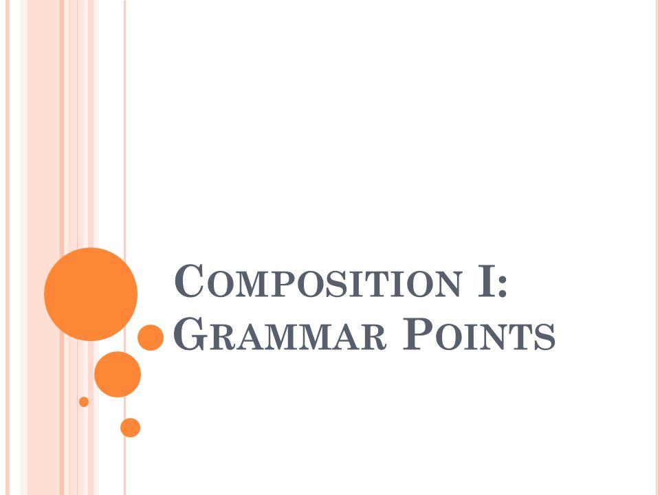C OMPOSITION I: G RAMMAR P OINTS