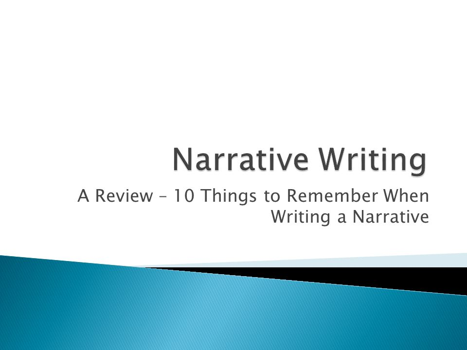 A Review – 10 Things to Remember When Writing a Narrative