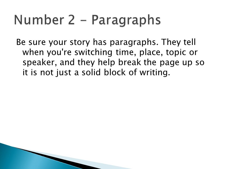 Be sure your story has paragraphs.