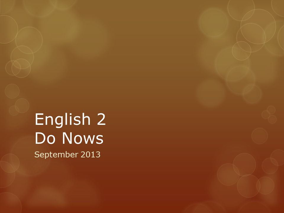 English 2 Do Nows September 2013