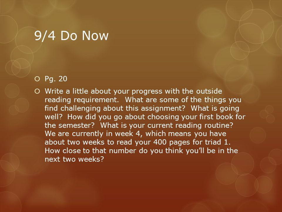 9/4 Do Now  Pg. 20  Write a little about your progress with the outside reading requirement.