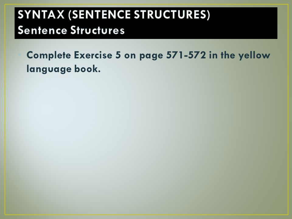 Complete Exercise 5 on page 571-572 in the yellow language book.