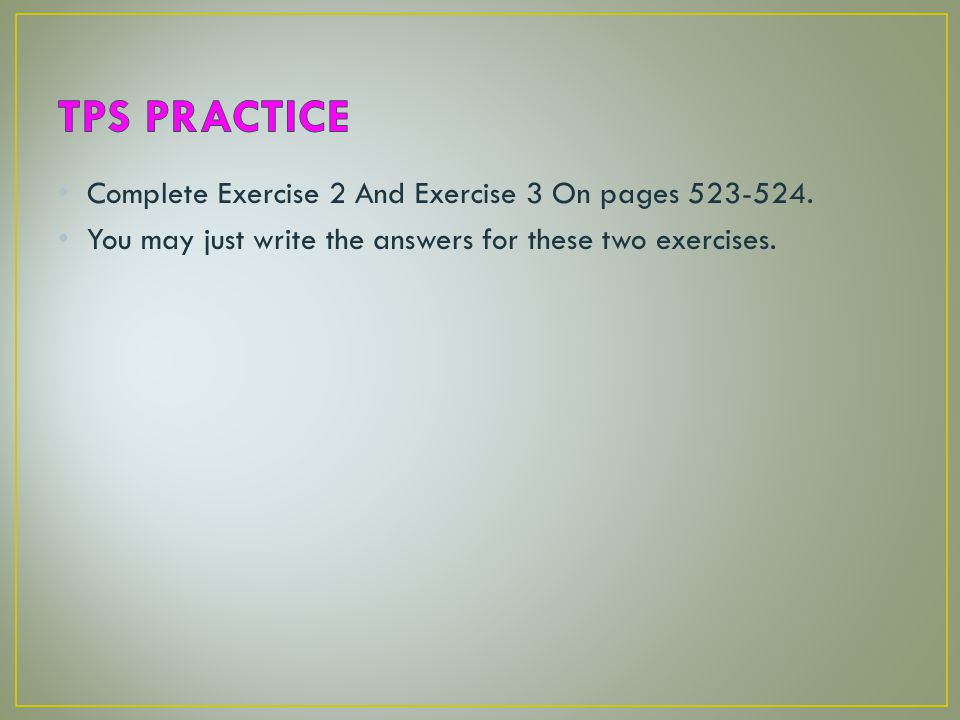 Complete Exercise 2 And Exercise 3 On pages 523-524.