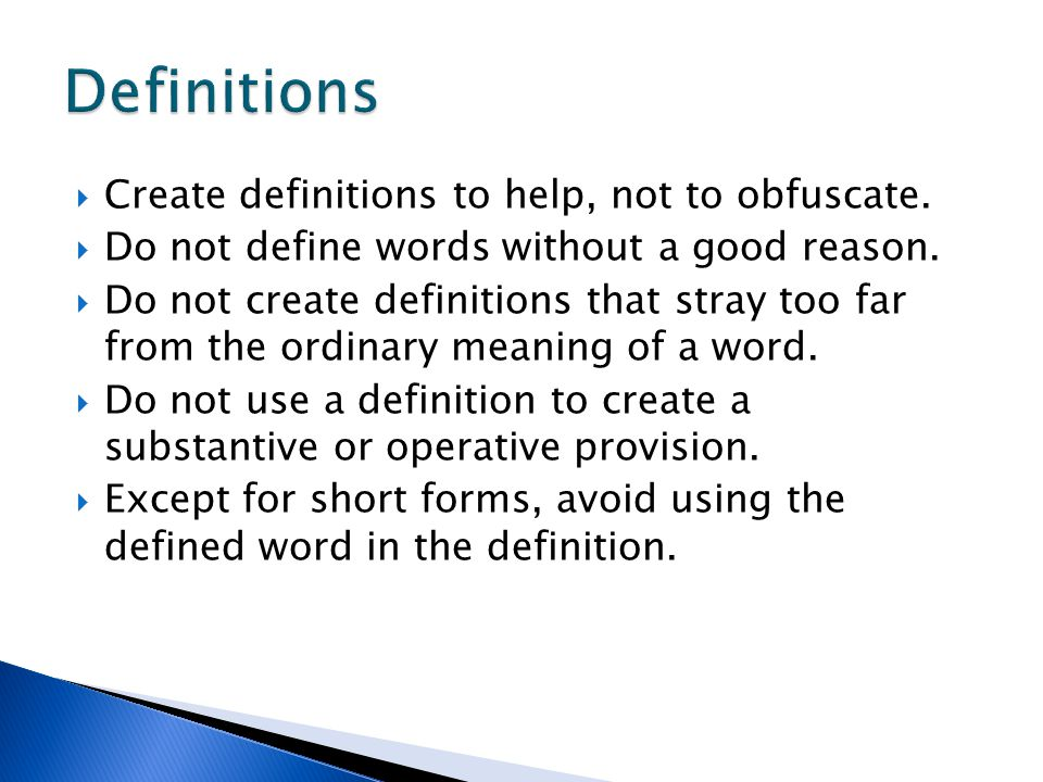 Create definitions to help, not to obfuscate.  Do not define words without a good reason.  Do not create definitions that stray too far from the o