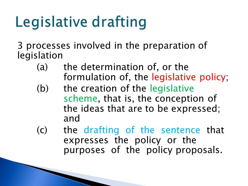 3 processes involved in the preparation of legislation (a) the determination of, or the formulation of, the legislative policy; (b) the creation of th