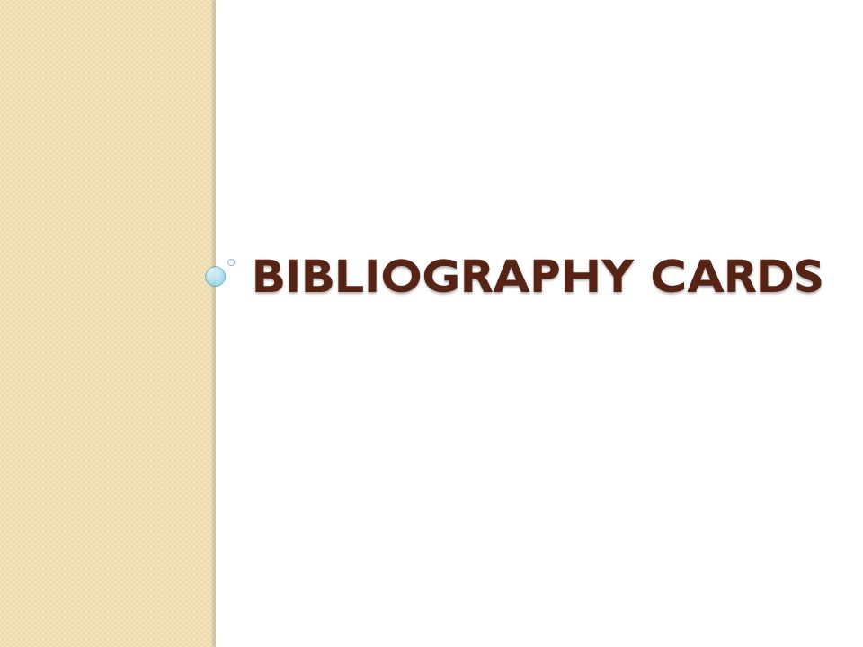 BIBLIOGRAPHY CARDS