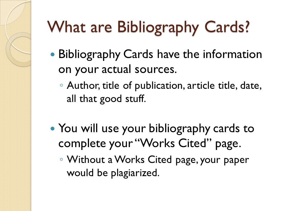 Writing Bibliography Cards You will be citing using the MLA Humanities Style.