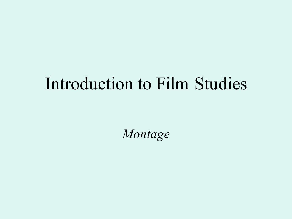 Introduction to Film Studies Montage