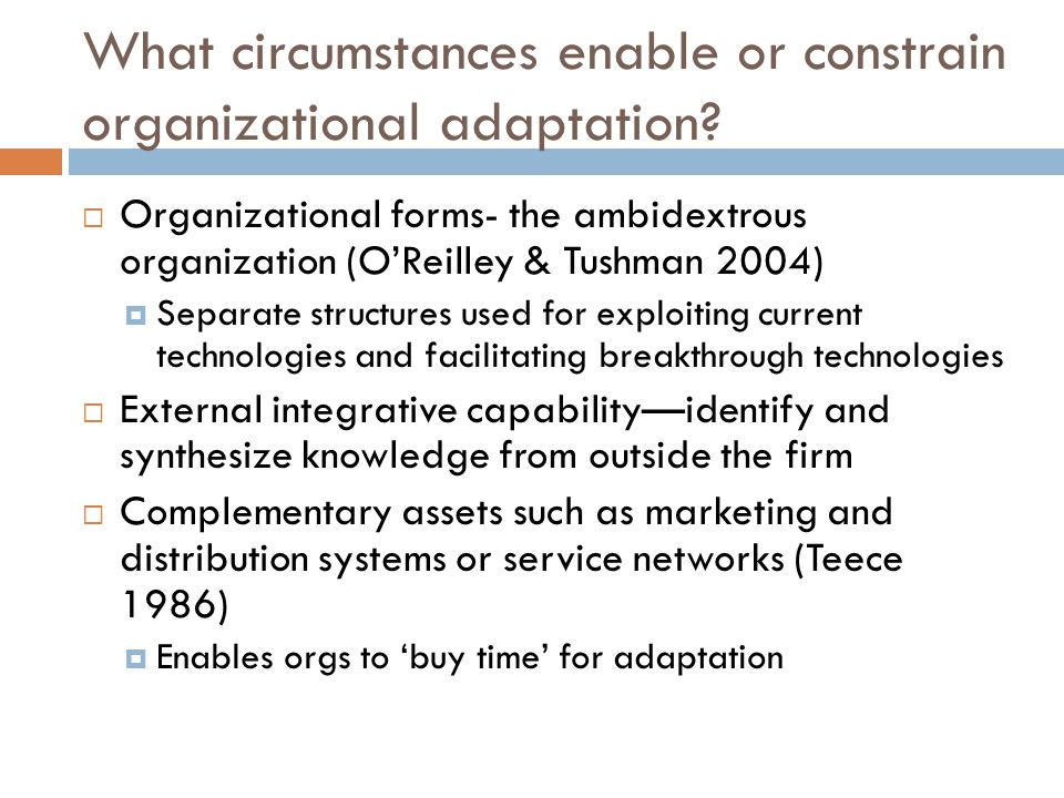 What circumstances enable or constrain organizational adaptation.