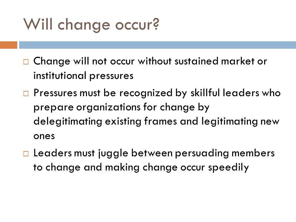 Will change occur.