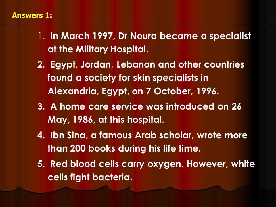 Answers 1: 1. 1. In March 1997, Dr Noura became a specialist at the Military Hospital.