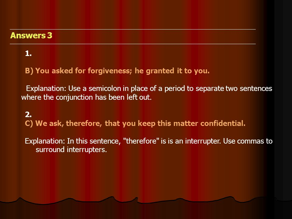 Answers 3 1. B) You asked for forgiveness; he granted it to you.