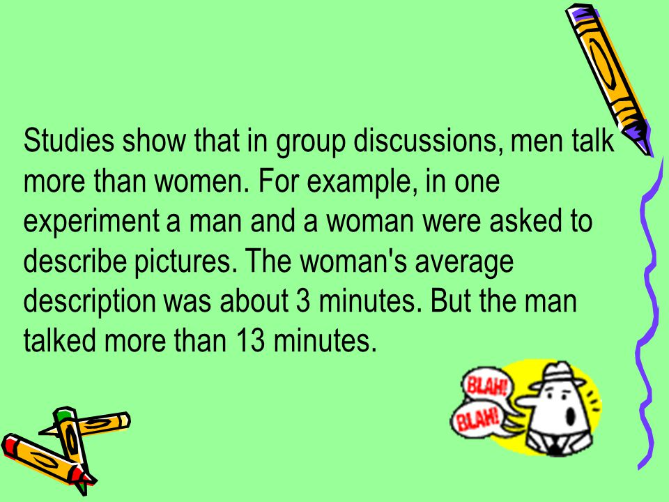 1. Men talk more than women.