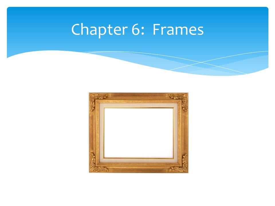 Chapter 6: Frames