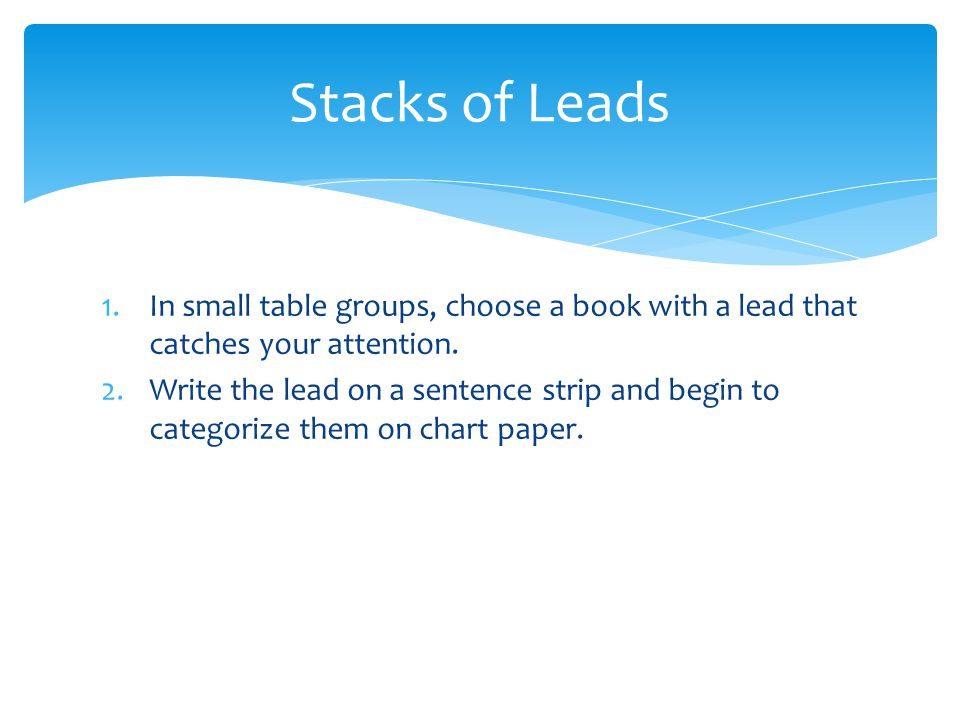 1.In small table groups, choose a book with a lead that catches your attention.