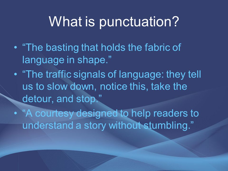 What is punctuation.