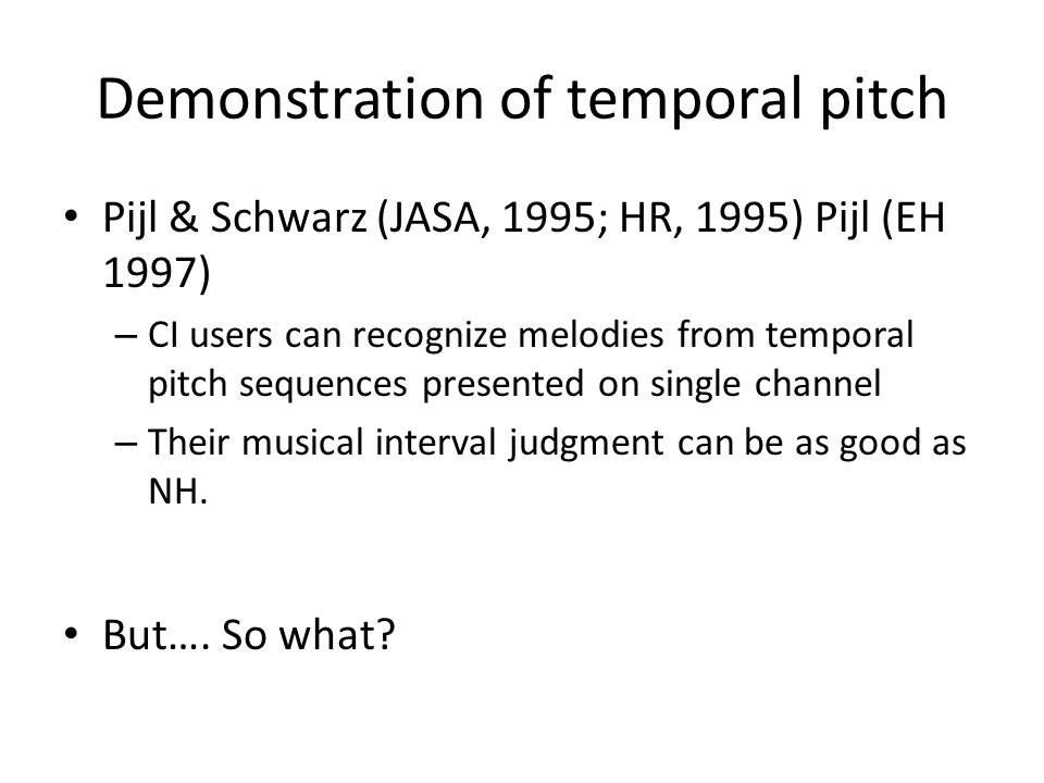 Temporal pitch as an alternative Can temporal pitch work.