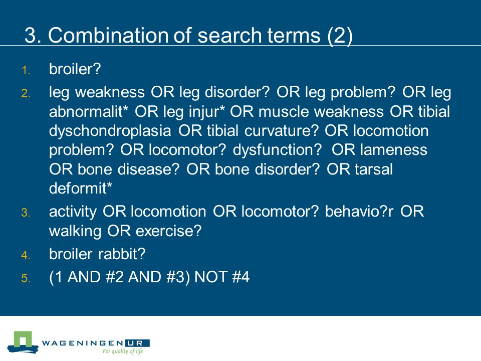 3. Combination of search terms (2)  broiler.  leg weakness OR leg disorder.
