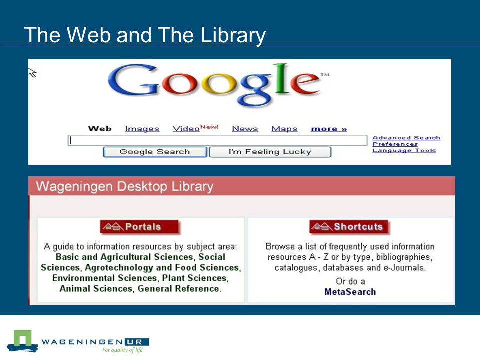 The Library and The Web Library Selection Organized Permanent Access free Comprehensive WWW No selection Less organized Not permanent Access ??.