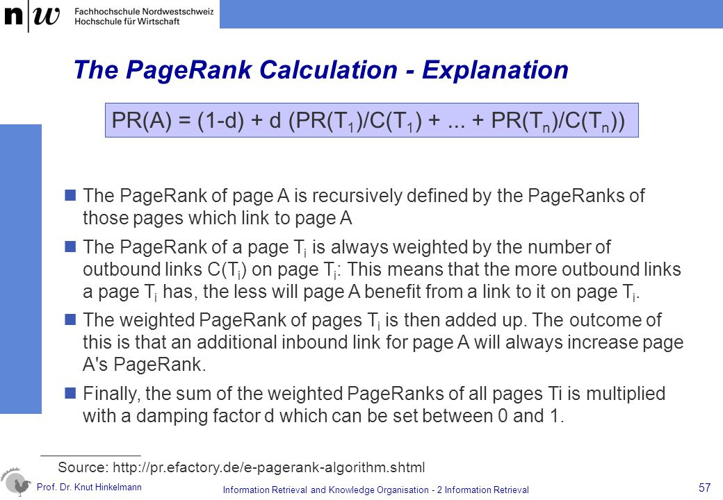 Prof. Dr. Knut Hinkelmann 57 Information Retrieval and Knowledge Organisation - 2 Information Retrieval The PageRank Calculation - Explanation The Pag